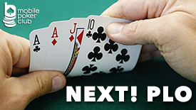 Play fast Next! poker at new table PL Omaha (PLO)