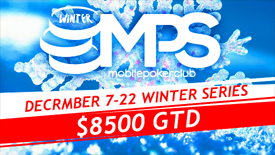 Winter Mobile Poker Series $8,500 GTD